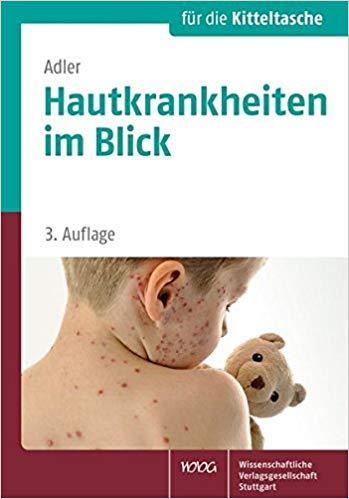 Hautkrankheiten im Blick | Ein Fotoatlas für die Kitteltasche Wiss. Verlagssgesellschaft, 2016